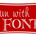 Fun with Fonts!
